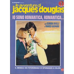 Le avventure di Jacques Douglas -Io  sono romantica, romantica....-  n. 9  - mensile -   luglio 2021