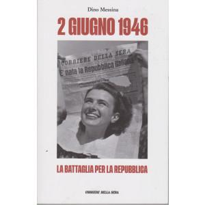 Dino Messina - 2 giugno 1946 - La battaglia per la Repubblica