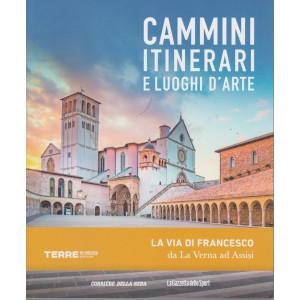 Cammini itinerari e luoghi d'arte - La via di Francesco da La Verna ad Assisi - n. 4  - settimanale -