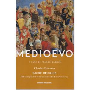 Medioevo -Sacre reliquie - Dalle origini del Cristianesimo alla Controriforma - Charles Freeman-  n. 12 - settimanale -339   pagine