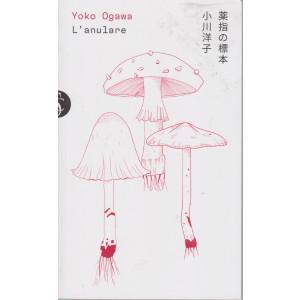 Yoko Ogawa  - L'anulare - n. 5 - settimanale -