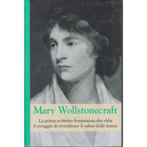 Grandi donne - n. 28 -Mary Wollstonecraft -  settimanale -26/3/2021 - copertina rigida