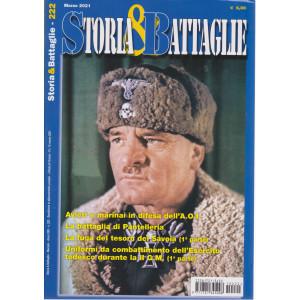 Storia & Battaglie - n. 222 -marzo 2021 - mensile