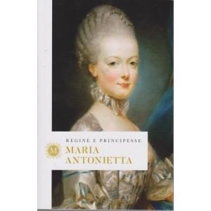 Regine e principesse -Maria Antonietta - n.5 - settimanale - 157   pagine