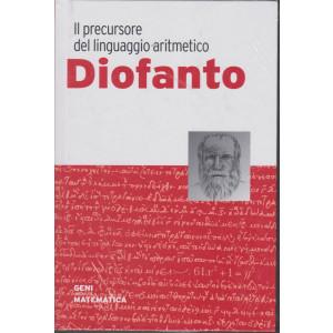 Geni della matematica - Diofanto - Il precursore del linguaggio aritmetico- n. 44 - settimanale - 10/12/2020- copertina rigida