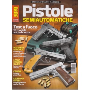 Speciale di Armi magazine -Pistole semiautomatiche     - bimestrale - 29 giugno 2021