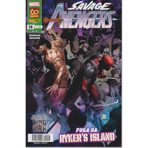 Avengers – Savage - n. 18 -Fuga da Riker's Island-  mensile - 27 maggio  2021 -