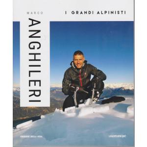 I grandi alpinisti -Marco Anghileri  - n. 17 - settimanale