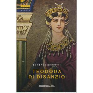 Grandi donne della storia - Teodora di Bisanzio - Barbara Biscotti- n. 34 - settimanale - 152 pagine