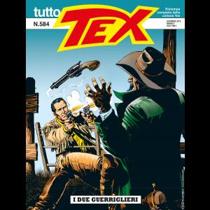 Tutto Tex - N° 584 - I Due Guerriglieri - Bonelli Editore