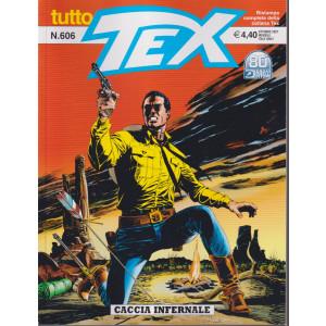 Tutto Tex -Caccia infernale - n. 606 - ottobre  2021 - mensile