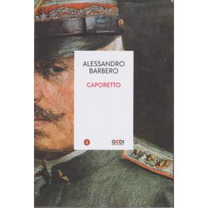 Alessandro Barbero -Caporetto  - n. 6 - 10/62021 - settimanale - 645 pagine