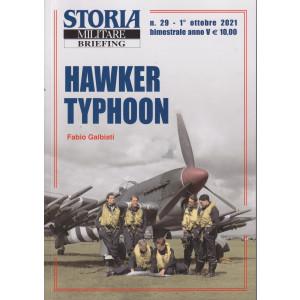Storia Militare briefing - n. 29 - Hawker Typhoon  -  1°ottobre2021 - bimestrale