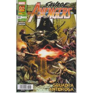 Avengers – Savage - n. 17 -Squadra antidroga-  mensile - 29 aprile  2021 -