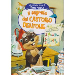 Le più belle storie di Tony Wolf -Il segreto del castoro dentone - n. 30 - settimanale - 61 pagine - copertina rigida
