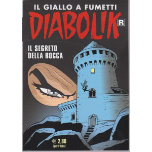 Diabolik - n. 719 - Il segreto della rocca - mensile - 10/5/2021