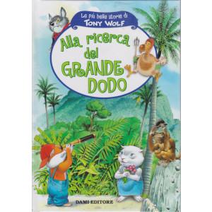 Le più belle storie di Tony Wolf-Alla ricerca del grande Dodo   - n. 25- settimanale - copertina rigida - 61 pagine