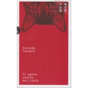Hiraide Takashi - Il gatto venuto dal cielo - n. 6 - settimanale - 138 pagine