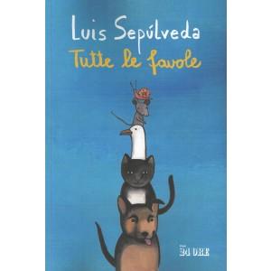 Tutte kle favole - di Luis Sepulveda - n. 1/2020 - mensile -