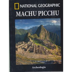 National Geographic - Machu Picchu- Archeologia - n. 5 - settimanale - 23/2/2021 - copertina rigida
