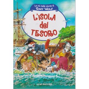 Le più belle storie di Tony Wolf-L'isola del tesoro  - n. 21- settimanale - copertina rigida - 61 pagine