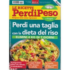 Le ricette Perdipeso di Dimagrire - n. 112 - Perdi una taglia con la dieta del riso - mensile -marzo 2021
