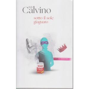 Italo Calvino - Sotto il sole giaguaro  - n. 10 - 22/12/2020 - settimanale - 87 pagine