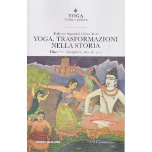 Yoga - Teoria e pratica - Yoga, trasformazioni nella storia- n. 8 -  settimanale - 152  pagine
