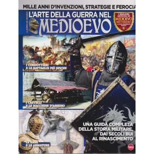 Medioevo misterioso - L'arte della guerra nel Medioevo - n. 1 - gennaio - febbraio 2021 - bimestrale