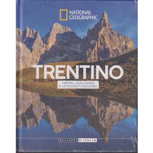 National Geographic Trentino - Trento, l'alto Garda e le Dolomiti incantate- n. 7 -9/10/2021 - settimanale- copertina rigida