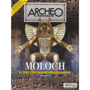 Archeo Monografie - n. 40 -Moloch. Il dio che mangiava bambini -  dicembre /gennaio 2021 - bimestrale