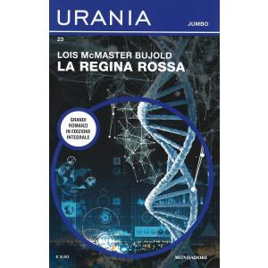 Urania Jumbo -Lois McMaster Bujold - La regina rossa - n. 23-  mensile -settembre 2021 - 363  pagine