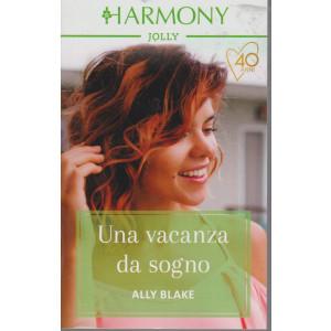 Harmony Jolly - Una vacanza da sogno - Ally Blake - n. 2898 - mensile - luglio 2021
