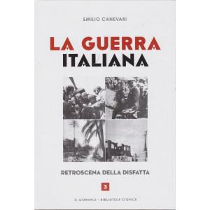 La guerra italiana - Emilio Canevari - Retroscena della disfatta - n. 3 - 288  pagine -  copertina rigida