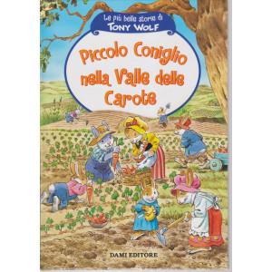 Le più belle storie di Tony Wolf- Piccolo Coniglio nella valle delle carote - n. 10- settimanale - copertina rigida - 61 pagine