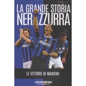 La grande storia nerazzurra - n. 6 -Le vittorie di Mancini -  settimanale - 139 pagine