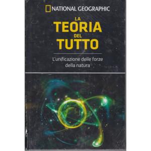 National Geographic - La teoria  del tutto   - n. 54 - settimanale -9/4/2021 - copertina rigida