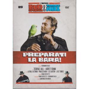 I Dvd di Sorrisi Speciale - n. 25 - I mitici Bud Spencer & Terence Hill  -venticinquesima   uscita  - Preparati la bara! -  luglio 2021  -