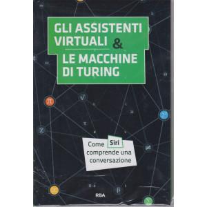 La  matematica che trasforma il mondo - Gli assistenti virtuali & le macchine di turing  -  n. 10 - settimanale - 15/1/2021 - copertina rigida
