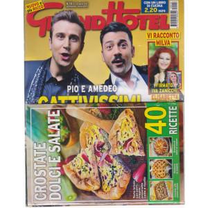 Grand Hotel   - n. 18  - settimanale - 30  aprile   2021 -+Crostate dolci e salate - 2 riviste