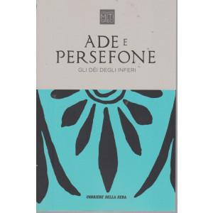 Grandi miti greci - Ade e Persefone- Gli dei degli inferi - n. 14  - settimanale - 151  pagine