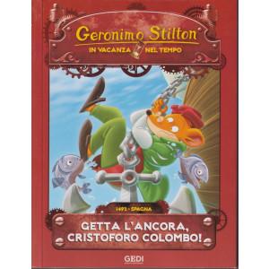 Geronimo Stilton - In vacanza nel tempo -Getta l'ancora, Cristoforo Colombo!- n. 11- settimanale - 15/9/2021
