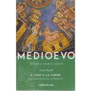Medioevo -Il vino e la carne - Una comunità ebraica nel Medioevo - Ariel Toaff -  n. 19 - settimanale -