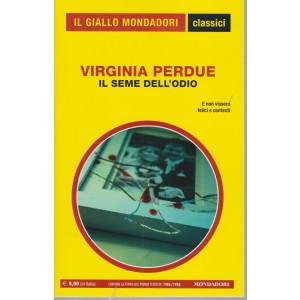 Il giallo Mondadori - classici - Virginia Perdue - Il seme dell'odio- n. 1442- mensile - marzo -217  pagine