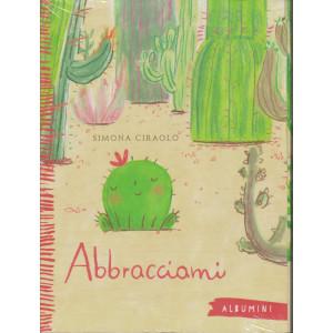 Albumini - Abbracciami - Simona Ciraolo -  - n. 45 - settimanale - copertina rigida