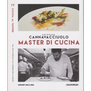 Master di Cucina - Antonino Cannavacciuolo - n. 17  - Cucina al vapore - Dal tipo di pentola alla temperatura di regime-   settimanale -