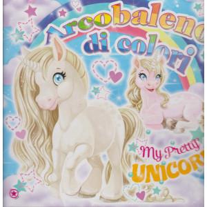 Arcobaleno di colori -My Pretty Unicorn - n. 3 - bimestrale - febbraio - marzo 2021