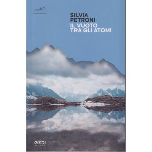Silvia Petroni - Il vuoto tra gli atomi- n. 25 - 4/9/2021 - settimanale - 158  pagine