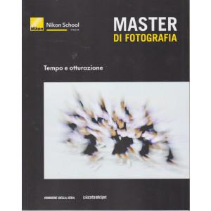 Master di fotografia -Tempo e otturazione - n. 3 -  settimanale