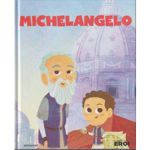 I miei piccoli eroi - Michelangelo - n. 103 - 14/9/2021 - copertina rigida